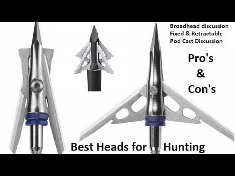 Broadhead discussion fixed Vs retractable which is best broad head for Whitetail and others