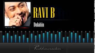 Ravi B - Dulahin [Soca 2015]