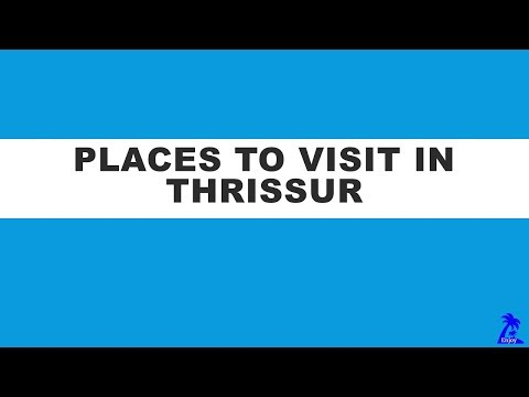 Places to visit in Thrissur