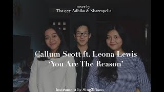 Download Lagu Callum Scott ft. Leona Lewis - You Are The Reason [COVER] by Thasyyy, Adhika & Kharcapella Mp3