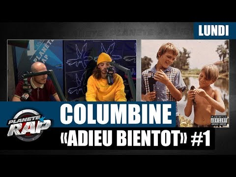 Planète Rap - Columbine 'Adieu bientôt' #Lundi