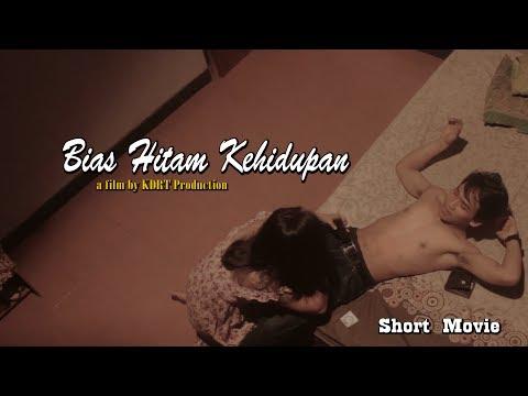 BIAS HITAM KEHIDUPAN   SHORT MOVIE   KDRT Production