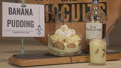 """Bourbon & Biscuits: Banana Pudding and """"Bananas Forester"""""""