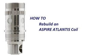Aspire Atlantis Rebuild How-to