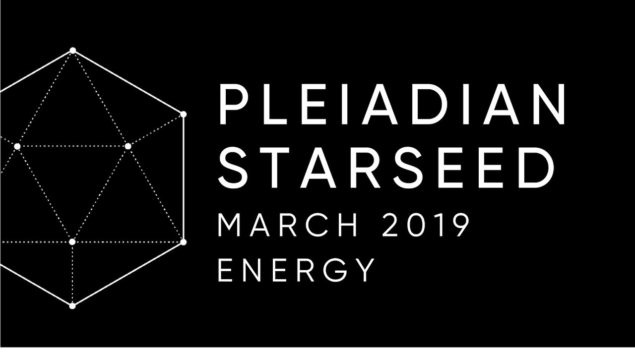Pleiadian Energy 🌟 March 2019