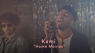 "KAMI: ""Home Movies"""