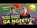 ORANG BULE GA NGERTI BAHASA INGGRIS ORANG JEPANG?! (ft. londokampung)