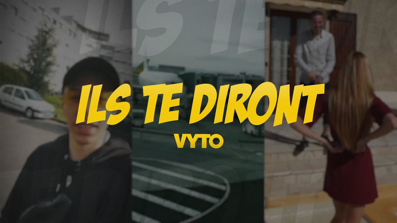 Vyto - Ils te diront (clip)