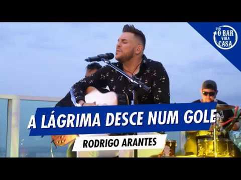 RODRIGO ARANTES - A LÁGRIMA DESCE NUM GOLE O BAR VIRA CASA Áudio