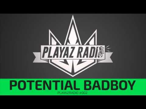 Playaz Radio #002 - Potential Badboy
