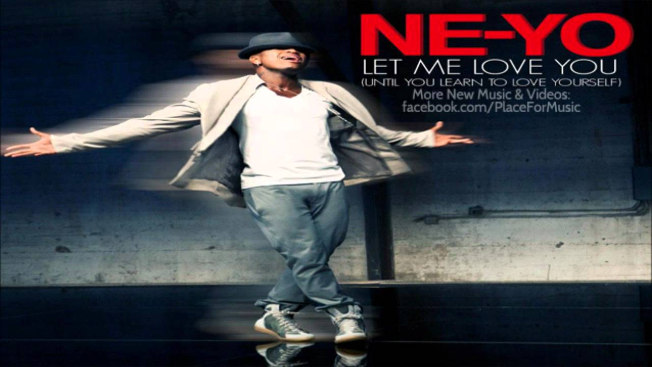 Ne yo let me love you until you learn to love yourself for Lit you me