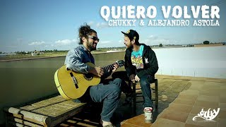 CHUKKY & ASTOLA - QUIERO VOLVER (VIDEOCLIP)