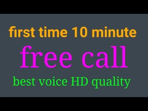 10 minute free call anywhere best HD quality call
