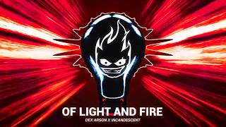 Dex Arson & Incandescent - Of Light And Fire