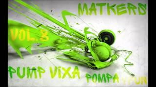 MatKers - Pump Vixa Vol.8 Pompa 4fun