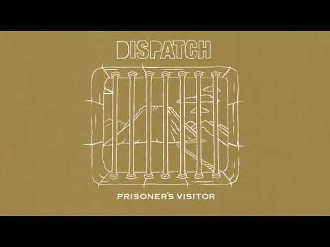 "Dispatch - ""Prisoner's Visitor"" [Official Audio]"