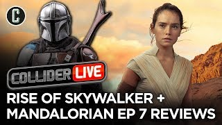The Rise of Skywalker & The Mandalorian Chapter 7 Reviews - Collider Live #285