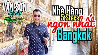 PART 2 VÂN  SƠN KÝ SỰ  Bangkok Thailand | NHÀ HÀNG 5 STARS