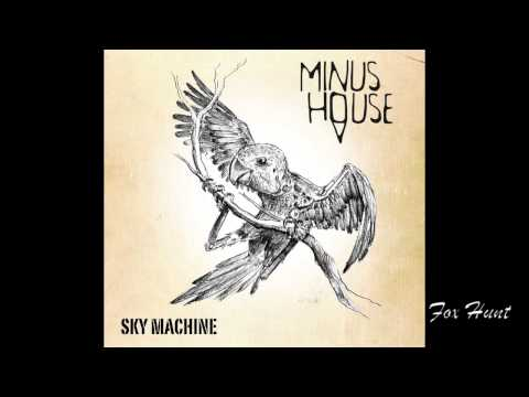 Minus House - 'Fox Hunt' - Sky Machine EP