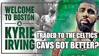 Kyrie Irving Traded to the Celtics! How the Cavs Got Better