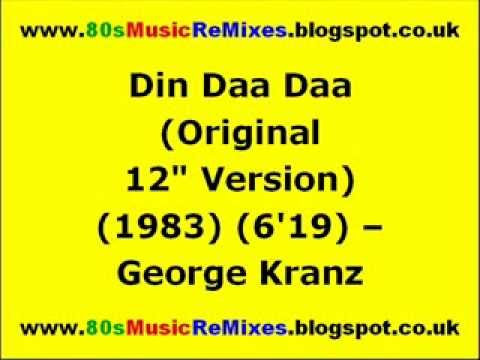 Din Daa Daa Original 12 Version  George Kranz  80s Dance Music  80s Club Music  80s Club Mix