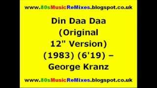 "Din Daa Daa (Original 12"" Version) - George Kranz 
