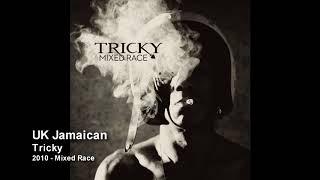 Tricky - UK Jamaican [2010 - Mixed Race]
