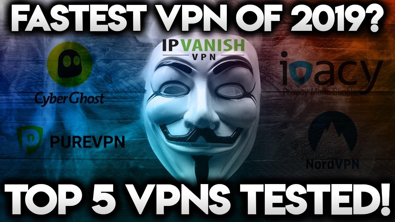 BEST VPN FOR 2019!! Top 5 VPNs Speed Tested!!