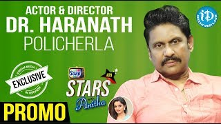 Actor and Director Dr. Haranath Policherla Exclusive Interview - Promo || Talking Movies With iDream