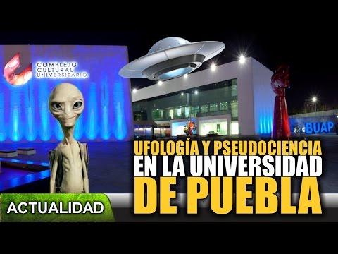 Ufologia y pseudociencia en la Universidad de Puebla