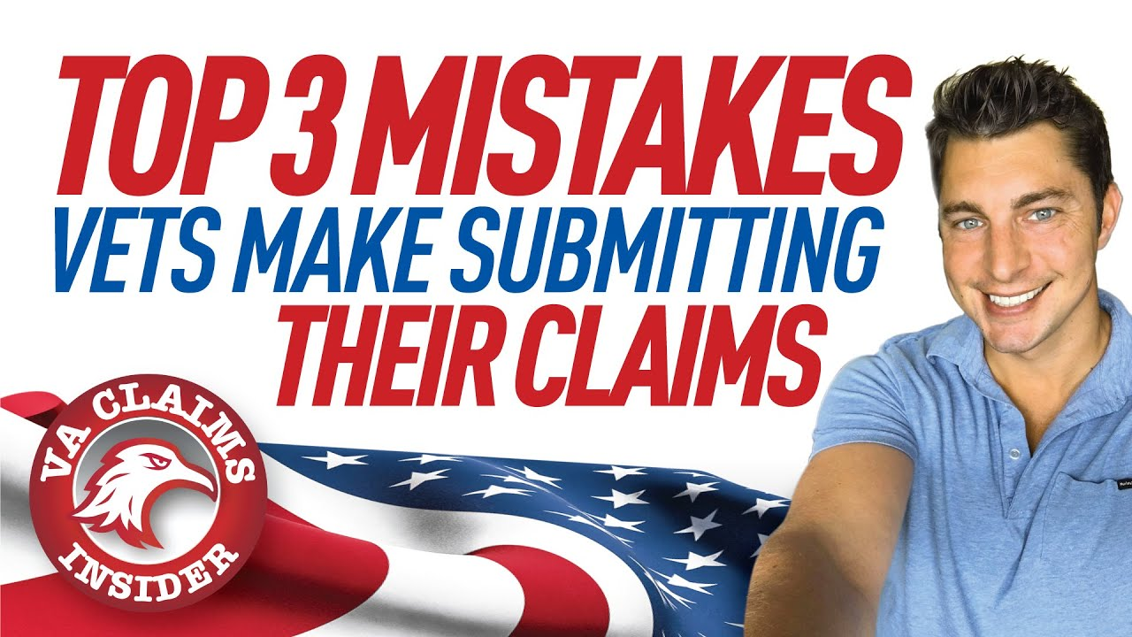 VA Claims Insider Presents: Top 3 VA Disability Claim Mistakes [NEW TIPS!]