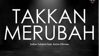 Download 🔴 Takkan Merubah - Sufian Suhaimi Feat. Amira Othman | Lirik | Lyrics
