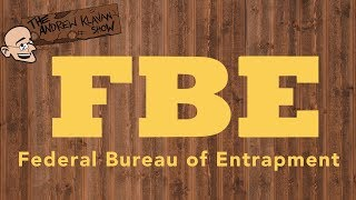 Federal Bureau of Entrapment | The Andrew Klavan Show Ep. 626