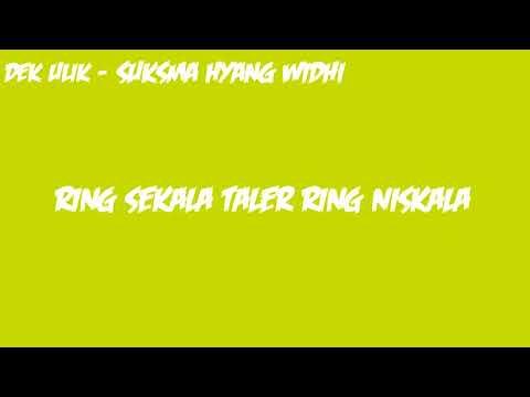 lirik lagu dek ulik -  suksma hyang widhi Mp3