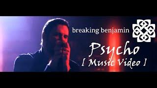 """"""" Psycho """" - Breaking benjamin [ Music Video ]"""