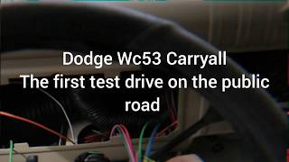 Dodge wc53 Carryall test drive