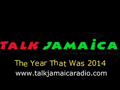 Talk Jamaica Radio Year In Review 2014