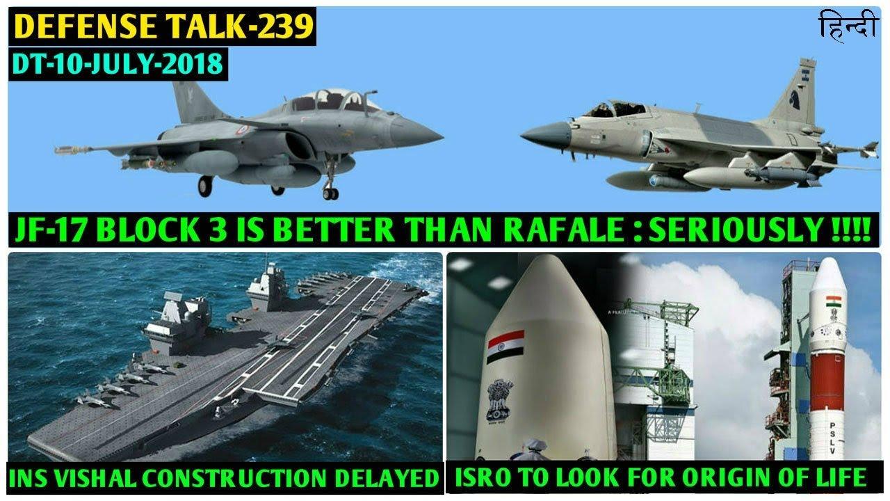 Indian Defence News:Pakistani JF-17 Block 3 is better Than Rafale,INS  Vishal construction,DRDO BOSS