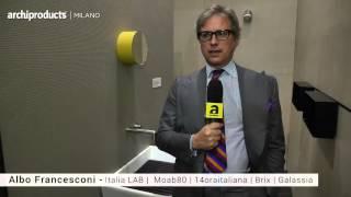 Salone del Mobile.Milano 2016 | MOAB80 - Albo Francesconi, Italia LAB, 14oraitaliana, Brix, Galassia