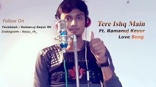 Tere Ishq Main { Ek Waari } - Sad Album | Ramanuj Keyur | Bilal Amir |