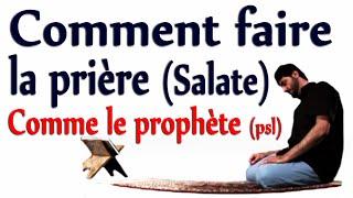 Comment faire la priere (la salate) comme le prophète (psl) Apprendre L
