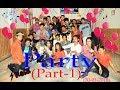 🎈🎈 PARTY 🎈🎈(PART-1) 🎉🎉{{30/01/2018}}🎊🎊