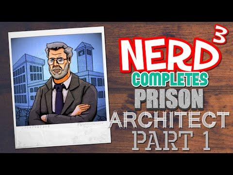 Nerd³ Completes... Prison Architect - 1 - Breaking Ground