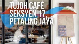 /BISHSAYS/ Tujoh Café @ Seksyen 17, Petaling Jaya