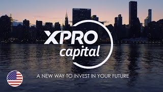 XPRO Capital - A new way to invest in your future
