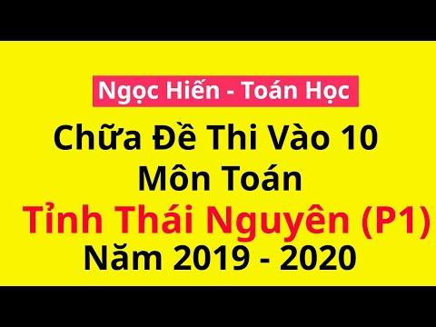 Chữa đề thi chính thức vào 10 môn Toán Tỉnh Thái Nguyên - 2019-2020 - Phần 1