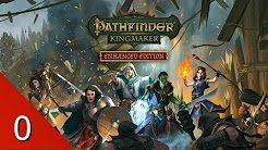 Let's Play - Pathfinder: Kingmaker Enhanced Edition (Complete)