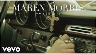 Maren Morris - My Church (Lyric Video)