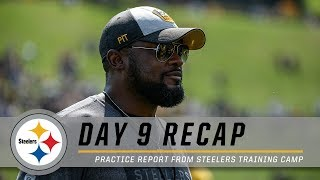 Coach Tomlin, Sideline Report from Day 9 | Pittsburgh Steelers Training Camp