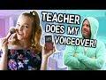 TEACHER Does My Voiceover!